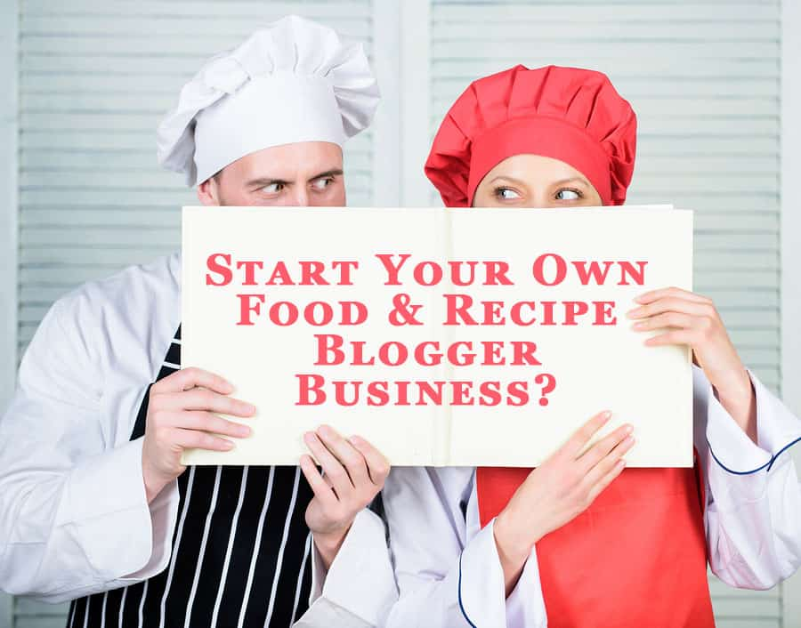 Start Your Own Food & Recipe Blogger Business